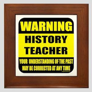 Warning history teacher sign Framed Tile