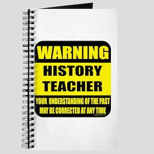 Warning history teacher sign Journal