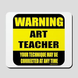 Warning art teacher sign Mousepad