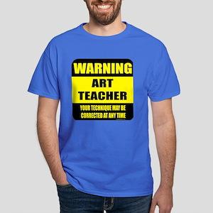 Warning art teacher sign Dark T-Shirt
