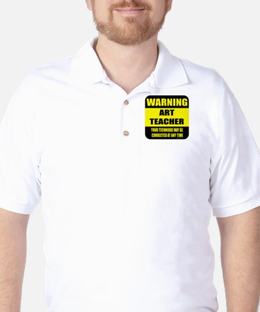 Warning art teacher sign Golf Shirt