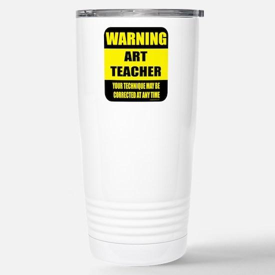 Warning art teacher sign Stainless Steel Travel Mu