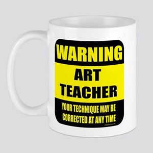 Warning art teacher sign Mug