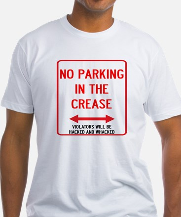 No Parking In The Crease Shirt