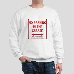 No Parking In The Crease Sweatshirt