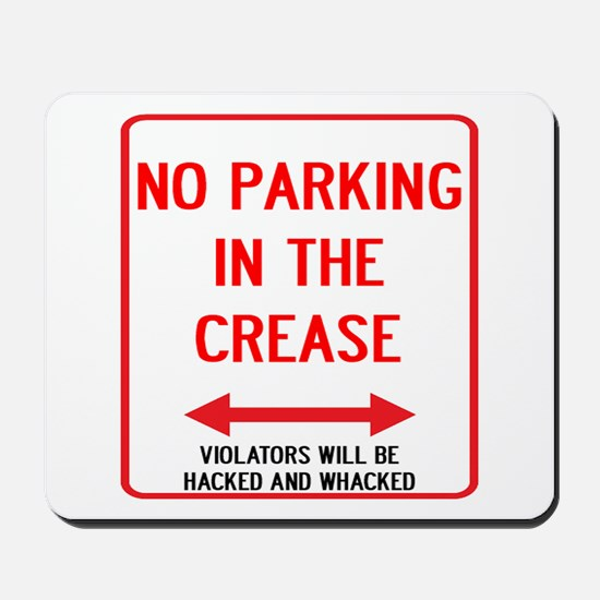 No Parking In The Crease Mousepad