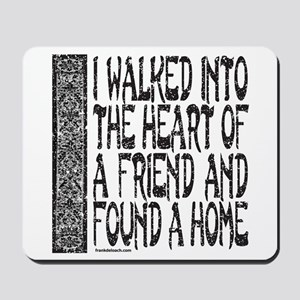 HEART OF A FRIEND Mousepad