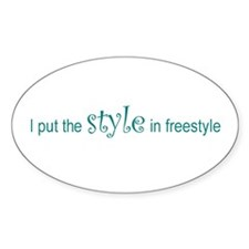 I put the STYLE in freestyle Oval Sticker