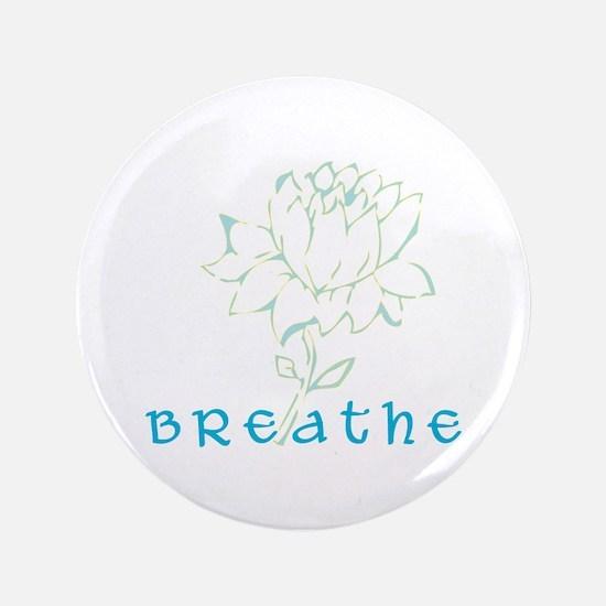"Breathe 2 3.5"" Button"