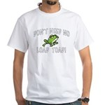 Don't Need No Load Toad White T-Shirt