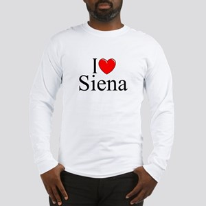 """I Love (Heart) Siena"" Long Sleeve T-Shirt"