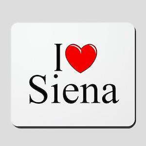 """""""I Love (Heart) Siena"""" Mousepad"""