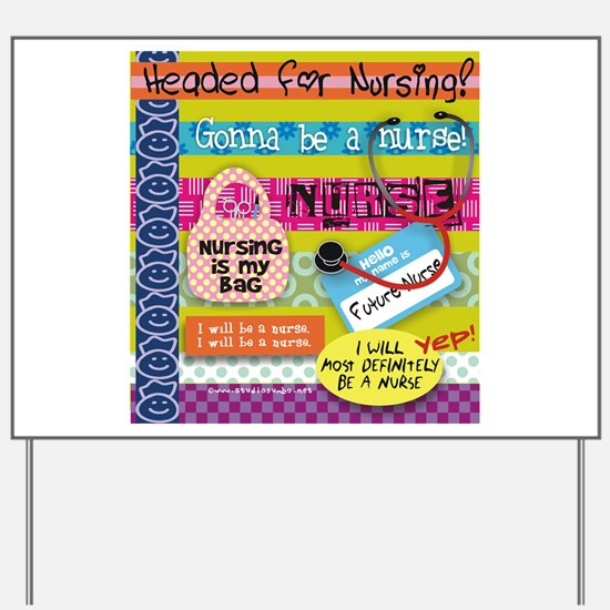 Headed to Nursing School Yard Sign