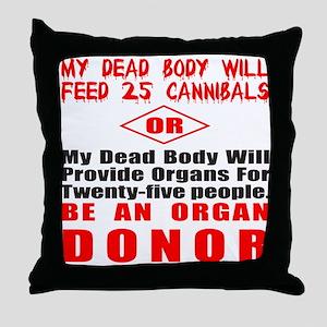 ORGAN DONOR Throw Pillow
