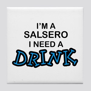 Salsero Need a Drink Tile Coaster