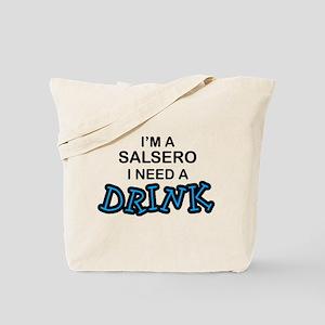 Salsero Need a Drink Tote Bag