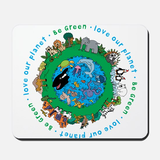 Be Green Love our planet Mousepad