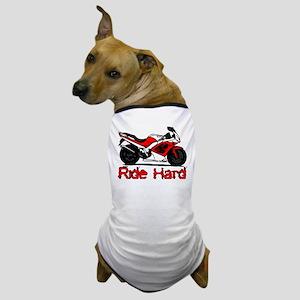 Ride Hard Dog T-Shirt
