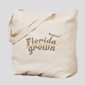 Organic! Florida Grown! Tote Bag