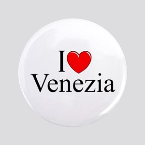 """I Love (Heart) Venezia"" 3.5"" Button"