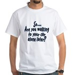 Walking Alone White T-Shirt