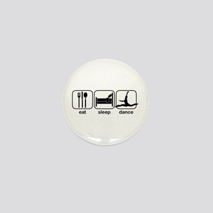 Eat Sleep Dance Mini Button