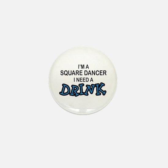 Square Dancer Need a Drink Mini Button