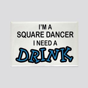 Square Dancer Need a Drink Rectangle Magnet