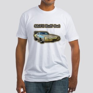 Shit'll Buff Out Fitted T-Shirt