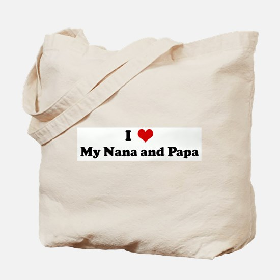 I Love My Nana and Papa Tote Bag