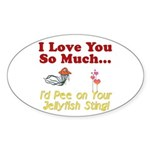 Pee on Your Jellyfish Sting Oval Sticker (10 pk)