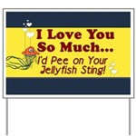 Pee on Your Jellyfish Sting Yard Sign