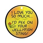 Pee on Your Jellyfish Sting Ornament (Round)