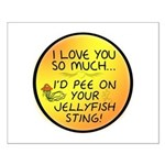 Pee on Your Jellyfish Sting Small Poster