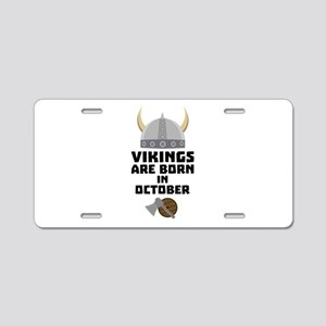 Vikings are born in October Aluminum License Plate