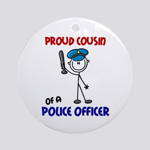 Proud Cousin 1 (Police Officer) Ornament (Round)