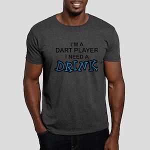 Dart Player Need a Drink Dark T-Shirt