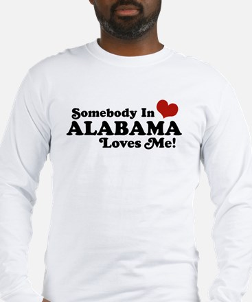 Somebody in Alabama Loves Me Long Sleeve T-Shirt
