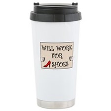 WILL WORK FOR SHOES Stainless Steel Travel Mug