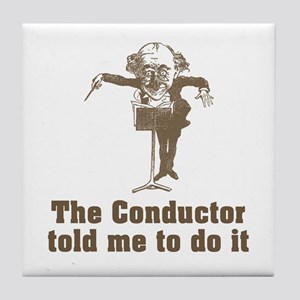 Conductor Told Me Tile Coaster