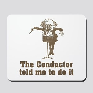 Conductor Told Me Mousepad
