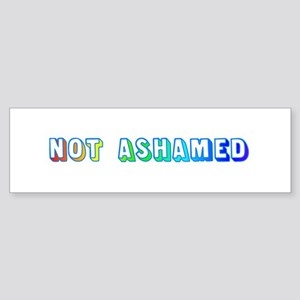 Not Ashamed Bumper Sticker