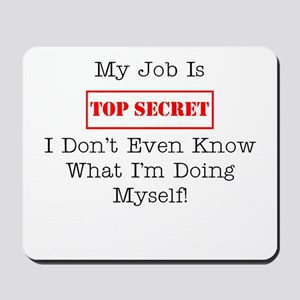 Top Secret Jobs Mousepad