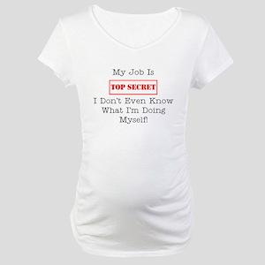 Top Secret Jobs Maternity T-Shirt