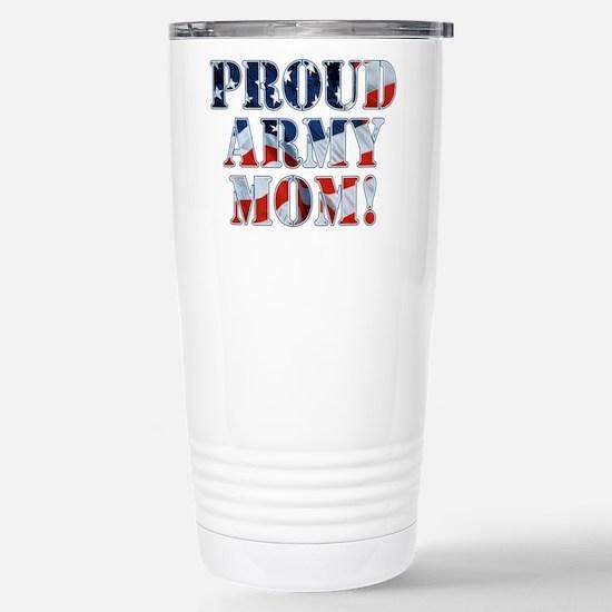 PROUD ARMY MOM! Stainless Steel Travel Mug