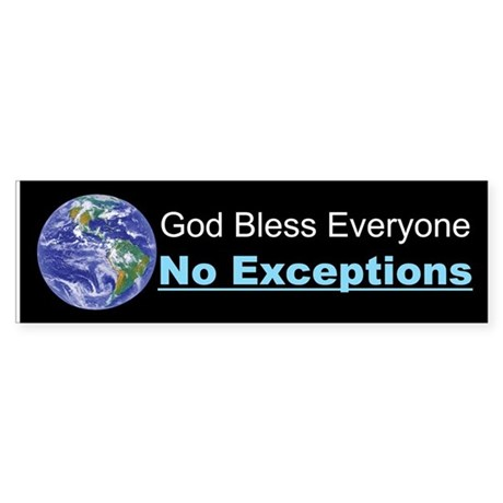 God Bless Everyone Bumper Bumper Sticker