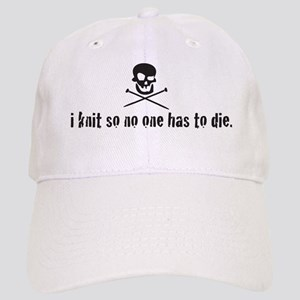 i knit so no one has to die Cap