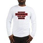 Instant Asshole, Just Add Bee Long Sleeve T-Shirt