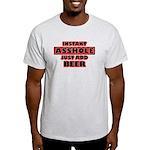Instant Asshole, Just Add Bee Light T-Shirt