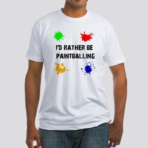 Rather Be Paintballing (Fitted T-Shirt)